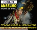 BRUJO ANSELMO, ESPECIALISTA EN AMARRES DE AMOR (011502) 33427540