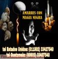 AMARRES Y HECHIZOS CON MAGIA NEGRA (011502) 33427540