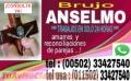 BRUJO ANSELMO.. TU CONSULTA PUEDE SALVAR TU RELACION... (011502) 33427540
