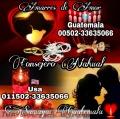 AMARRES DE AMOR GARANTIZADOS DE SAMAYAC GUATEMALA🇬🇹 (011502) 33635066